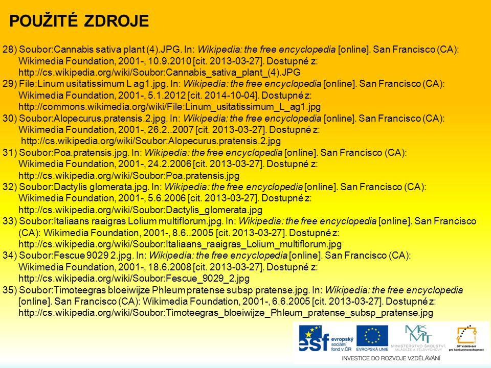 POUŽITÉ ZDROJE 28) Soubor:Cannabis sativa plant (4).JPG. In: Wikipedia: the free encyclopedia [online]. San Francisco (CA):